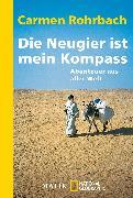 Cover-Bild zu Die Neugier ist mein Kompass von Rohrbach, Carmen