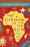 Cover-Bild zu The Shadow of the Sun (eBook) von Kapuscinski, Ryszard
