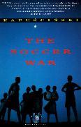 Cover-Bild zu The Soccer War (eBook) von Kapuscinski, Ryszard