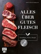 Cover-Bild zu Alles über gutes Fleisch: Grundlagen, Praxis, Rezepte von Otto, Stephan