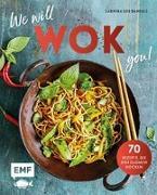Cover-Bild zu We will WOK you! - 70 asiatische Rezepte, die den Gaumen rocken von Daniels, Sabrina Sue