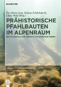 Cover-Bild zu Prähistorische Pfahlbauten im Alpenraum (eBook) von Göttmann, Frank (Beitr.)