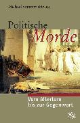 Cover-Bild zu Politische Morde (eBook) von Möller, Astrid (Beitr.)