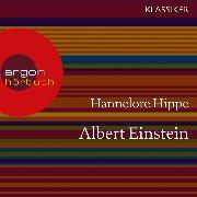 Cover-Bild zu Albert Einstein - Ein Leben (Feature) (Audio Download) von Hippe, Hannelore