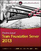Cover-Bild zu Professional Team Foundation Server 2013 (eBook) von St. Jean, Steven
