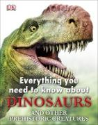 Cover-Bild zu Everything You Need to Know about Dinosaurs (eBook) von Woodward, John