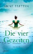 Cover-Bild zu Die vier Gezeiten von Prettin, Anne