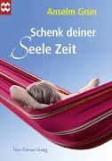 Cover-Bild zu Schenk deiner Seele Zeit von Grün, Anselm