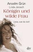 Cover-Bild zu Königin und wilde Frau von Grün, Anselm