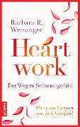 Cover-Bild zu Heartwork - Der Weg zu Selbstmitgefühl (eBook) von Weininger, Barbara R.