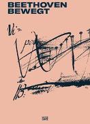 Cover-Bild zu Beethoven bewegt von Kugler, Andreas (Hrsg.)