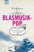 Cover-Bild zu Blasmusikpop oder Wie die Wissenschaft in die Berge kam (eBook) von Kaiser, Vea
