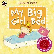 Cover-Bild zu Li, Amanda: My Big Girl Bed: A Princess Polly Book