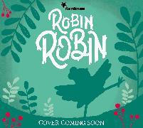 Cover-Bild zu Li, Amanda: Robin Robin: The Official Book of the Film