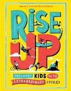 Cover-Bild zu Li, Amanda: Rise Up: Ordinary Kids with Extraordinary Stories