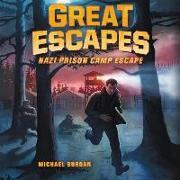 Cover-Bild zu Great Escapes: Nazi Prison Camp Escape von Burgan, Michael