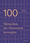Cover-Bild zu 100 Menschen, die Österreich bewegten von Horowitz, Michael