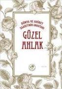 Cover-Bild zu Güzel Ahlak - Dünya ve Ahiret Saadetinin Anahtari von Kolektif