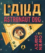Cover-Bild zu Laika: Astronaut Dog von Davey, Owen