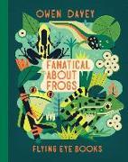 Cover-Bild zu Fanatical about Frogs von Davey, Owen (Illustr.)