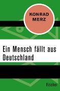 Cover-Bild zu Ein Mensch fällt aus Deutschland von Merz, Konrad