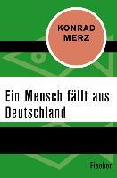 Cover-Bild zu Ein Mensch fällt aus Deutschland (eBook) von Merz, Konrad