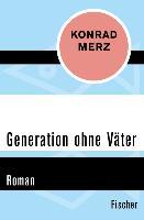 Cover-Bild zu Generation ohne Väter (eBook) von Merz, Konrad