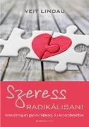 Cover-Bild zu Szeress radikálisan! (eBook) von Lindau, Veit