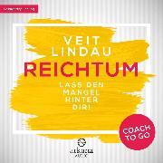Cover-Bild zu Coach to go Reichtum (Audio Download) von Lindau, Veit