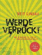 Cover-Bild zu Werde verrückt (eBook) von Lindau, Veit