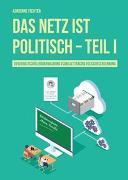 Cover-Bild zu Das Netz ist politisch - Teil I von Fichter, Adrienne
