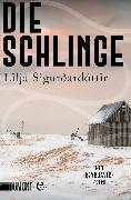 Cover-Bild zu Die Schlinge (eBook) von Sigurdardottir, Lilja