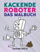Cover-Bild zu Kackende Roboter - Das Malbuch von Wolke, Massimo
