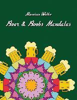 Cover-Bild zu Beer & Boobs Mandalas von Wolke, Massimo