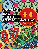 Cover-Bild zu Rave, Acid Techno & Oldskool Mandalas von Wolke, Massimo