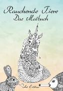 Cover-Bild zu Rauchende Tiere - Das Malbuch - Art Editon von Wolke, Massimo