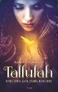 Cover-Bild zu Tallulah und der goldene Kolibri von Schneeberger, Andrea