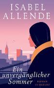 Cover-Bild zu Ein unvergänglicher Sommer von Allende, Isabel