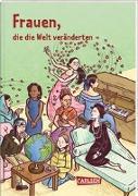 Cover-Bild zu Frauen, die die Welt veränderten von Kienle, Dela