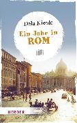 Cover-Bild zu Ein Jahr in Rom (eBook) von Kienle, Dela M. A.