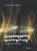 Cover-Bild zu Flachbart, Georg (Hrsg.): Disappearing Architecture (eBook)