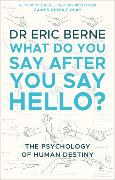 Cover-Bild zu What Do You Say After You Say Hello von Berne, Eric