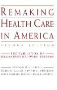 Cover-Bild zu Remaking Health Care in America von Shortell, Stephen M.