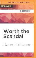 Cover-Bild zu Worth the Scandal von Erickson, Karen