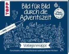 Cover-Bild zu Vorlagenmappe Bild für Bild durch die Adventszeit von Labuch, Kristin (Illustr.)