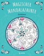 Cover-Bild zu Magischer Mandalazauber - Einhörner von Loewe Malbücher (Hrsg.)