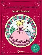 Cover-Bild zu Zauberhafte Glitzermandalas: Im Märchenland von Loewe Kreativ (Hrsg.)
