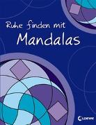 Cover-Bild zu Ruhe finden mit Mandalas von Labuch, Kristin (Illustr.)