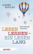 Cover-Bild zu Leben lernen - ein Leben lang von Kitzler, Albert