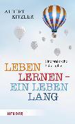 Cover-Bild zu Leben lernen - ein Leben lang (eBook) von Kitzler, Albert